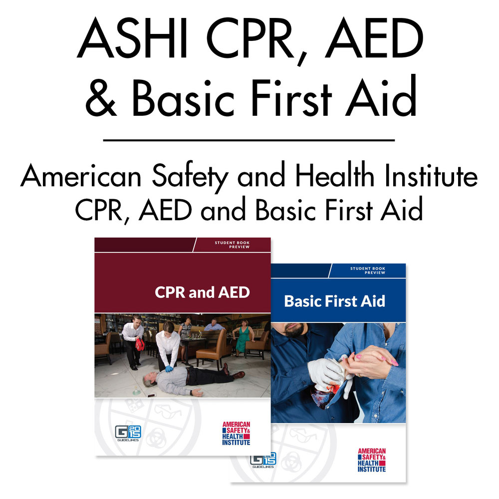 ASHI CPR, AED AND BASIC FIRST AID
