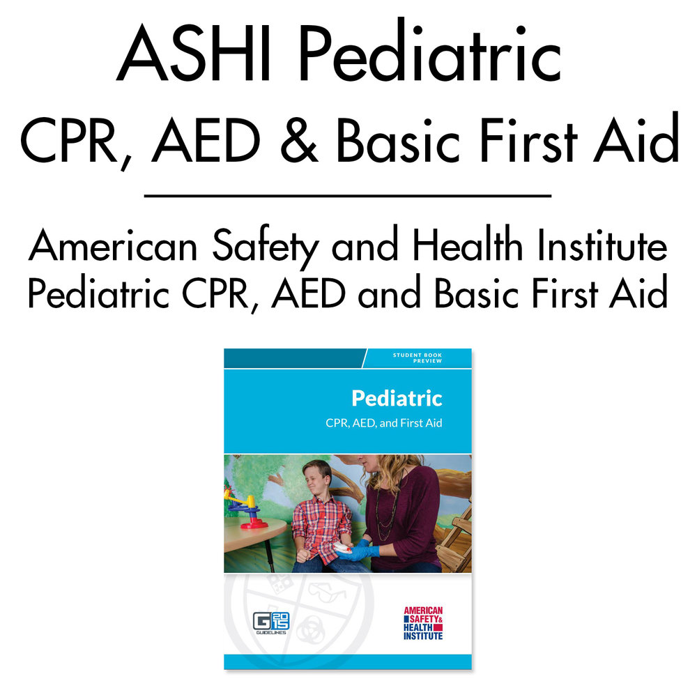 ASHI Pediatric CRP, AED and Basic First Aid Course