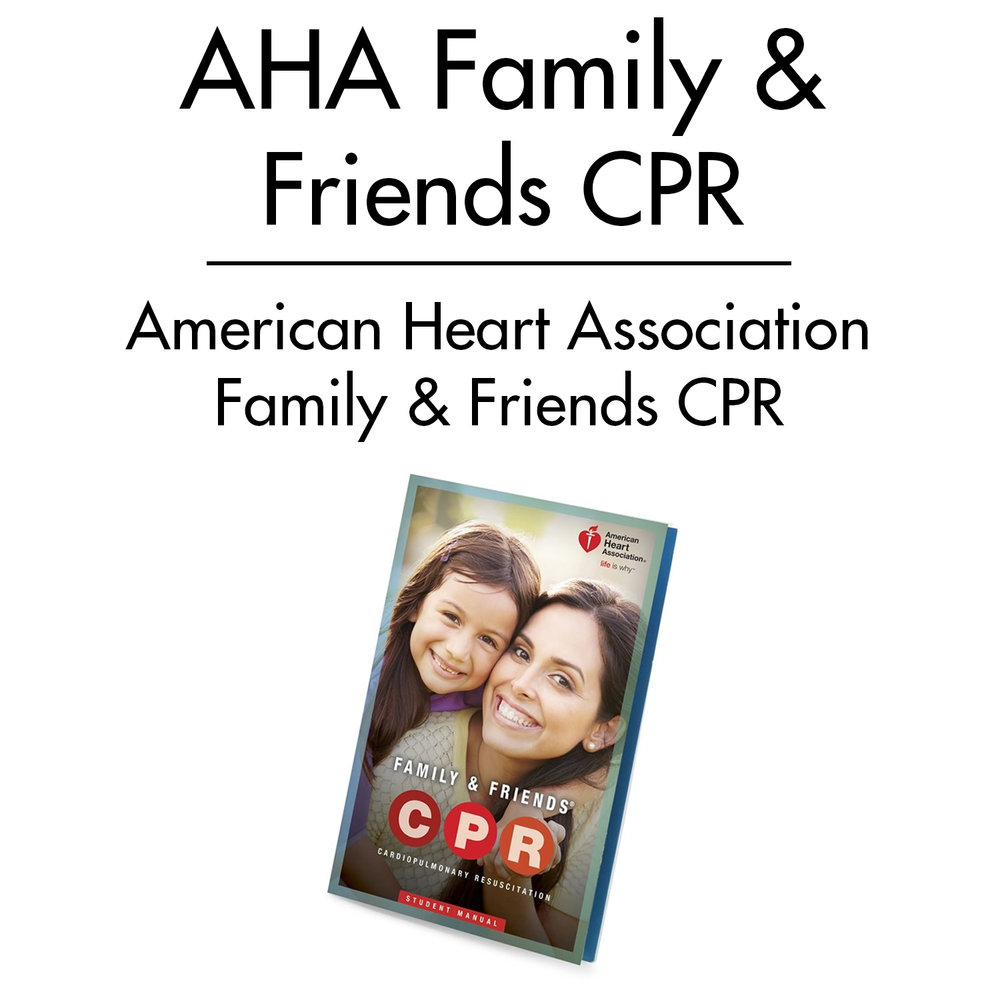 AHA Family and Friends CPR Course
