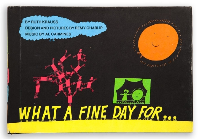 WHAT A FINE DAY FOR . . . Text by Ruth Krauss. Illustrated by Remy Charlip. Harper and Row, 1967