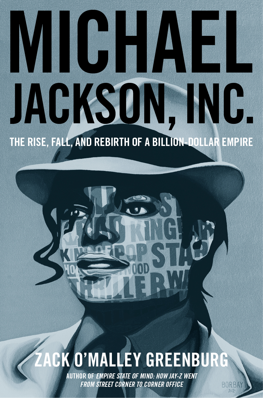 """- ORDER MICHAEL JACKSON, INC. ON AMAZONThe surprising rags-to-riches-to-rags-to-riches story of how Michael Jackson grew a billion-dollar business. (Cover by Borbay; see his process here).""""What a story Zack Greenburg tells well, one that is as absorbing and exciting as Michael Jackson on stage in his prime. It's a modern, pop version of Citizen Kane."""" –Steve Forbes""""Greenburg explores the brilliance and business acumen of Michael Jackson. He intricately carves the truth behind the man who went from rags to revolutionizing and paving the way for artist to ultimately become business moguls.""""–David Banner, Grammy-winning musician""""In his meticulously researched Michael Jackson, Inc, Greenburg has brilliantly shown us a side of the late King of Pop we've never seen before: The mercurial but oh-so-canny businessman who made hundreds of millions in his lifetime and is on his way to making even more after his untimely death.""""–William D. Cohan, author of Money and Power"""