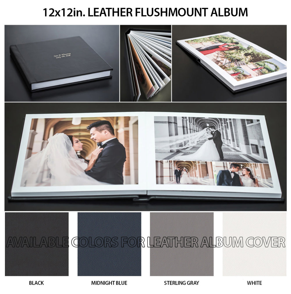 LEATHER FLUSHMOUNT PHOTO BOOK $500 - One 12x12 in. Leather Flushmount photo book(40 sides)Rigid thick pages4 different color to choose from: Black, Midnight Blue, Sterling Gray, WhiteBride & Groom's name &wedding date on leather cover