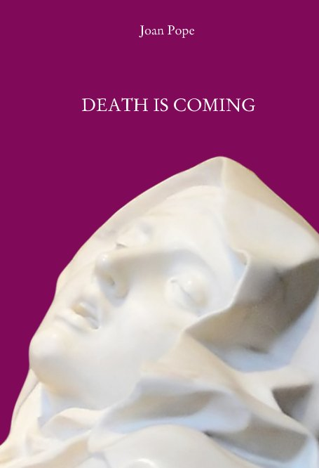 DEATH IS COMING BY JOAN POPE - [POETRY] Poetry by Joan PopeBuy Now