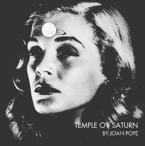 TEMPLE OV SATURN BY JOAN POPE  - [ART BOOK] 50+ collages from the Temple ov Saturn series by Joan PopeBuy Now