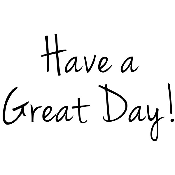Have a Great Day.png