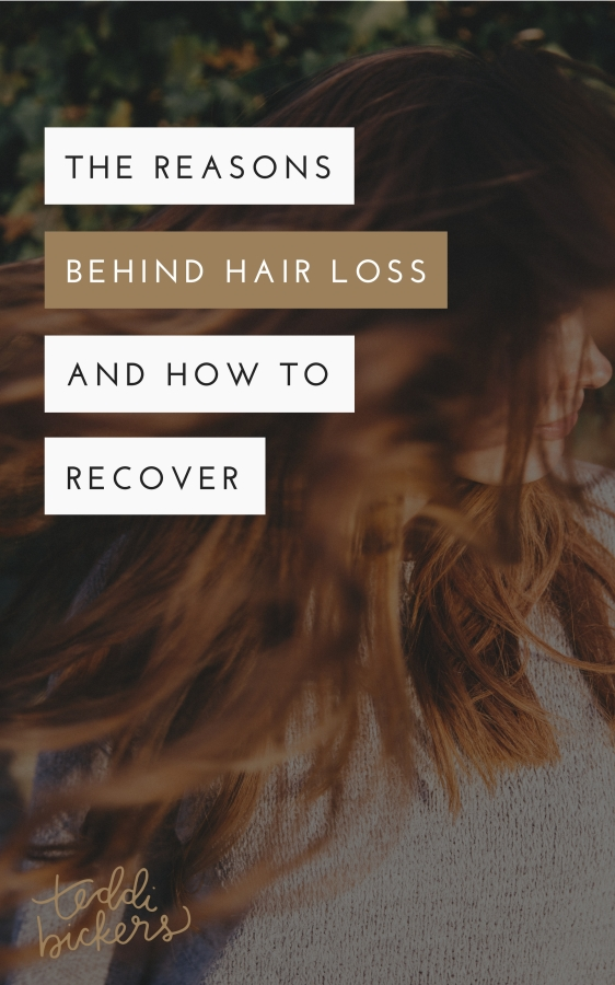 The Reasons Behind Hair Loss and How to Recover | Teddi Bickers | Indianapolis Hairstylist