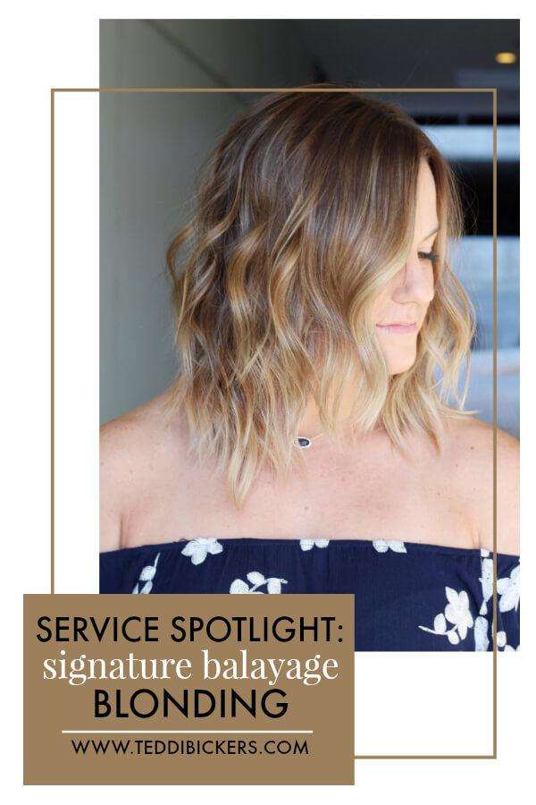 Service Spotlight: Signature Balayage Blonding | Teddi Bickers | Indianapolis Hairstylist