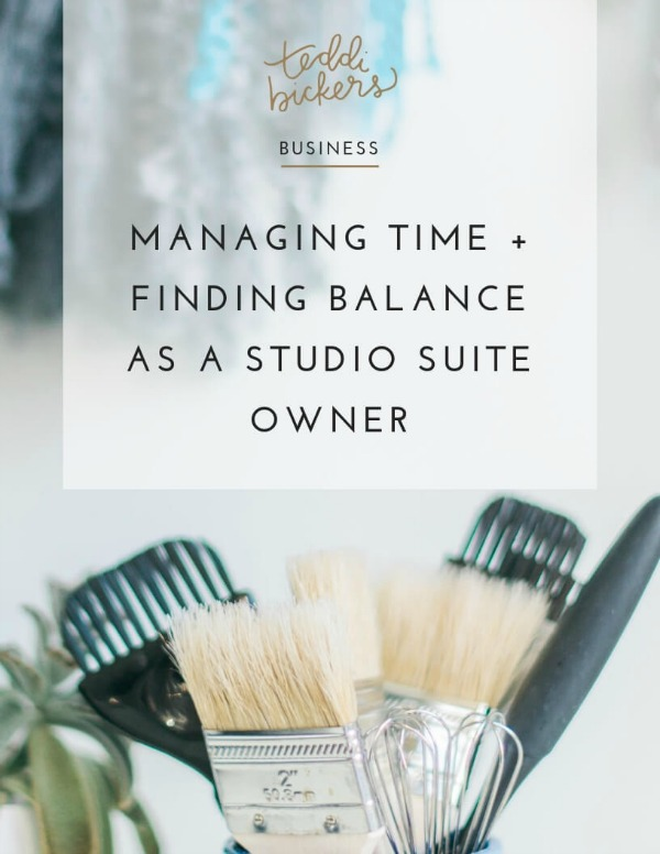 Managing Time and Finding Balance as a Studio Suite Owner | Teddi Bickers | Indianapolis Hairstylist