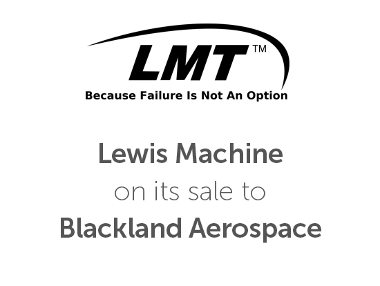 Lewis Machine (on its sale to, Blackland Aerospace)