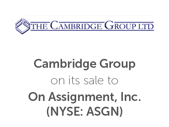 Cambridge Group on its sale to on Assignment, Inc. (NYSE: ASGN)