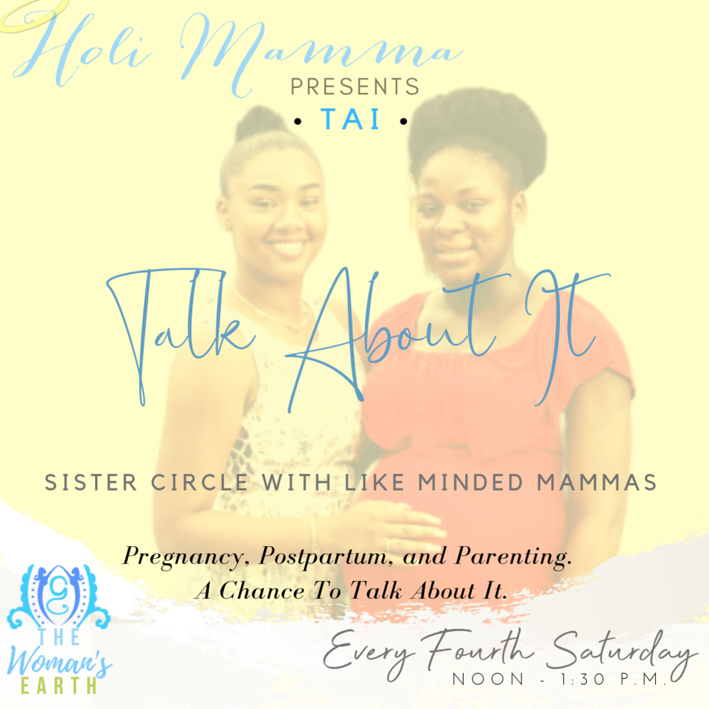 TAI:Sister Support Circle for Mothers - TALK ABOUT IT: Houston Mammas: What is the value of sisterhood to you? Are you surrounded by a village? Plugged into a tribe? Would you like to connect with other like-minded women parallel to you in this amazing rollercoaster ride called motherhood? What about the chance to connect with other pregnant mammas who are experiencing the same growth as you, inside an out? Or a group of newly postpartum mammas willing to share their day-to-day triumphs and challenges? Whether you're pregnant, postpartum or further along in the parenting journey, we've got you covered! Join us for TAI every 4th Sunday with @HoliMamma at @TheWomansEarth from noon-1:30pm. Bring a mommy friend, bump buddy or that sweet little baby and join us!4th Saturdays Noon-1:30pmRSVP: info@thewomansearth.com