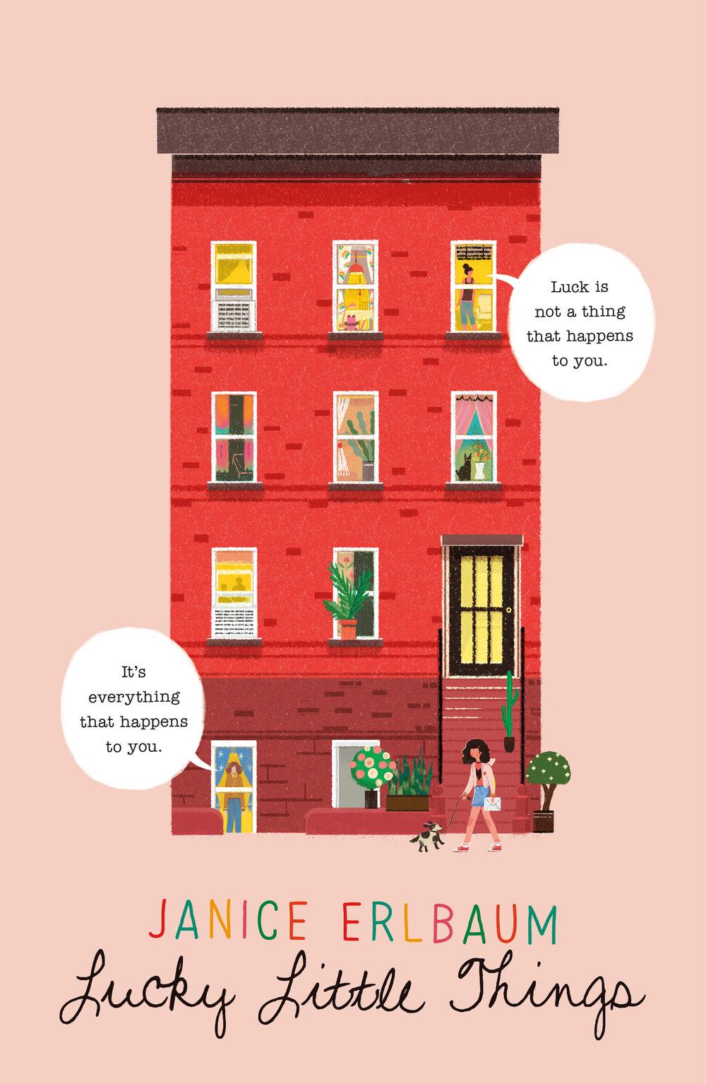 Lucky Little Things , Janice Erlbaum  For Farrar, Straus and Giroux BYR. Illustration by  Lisk Feng .