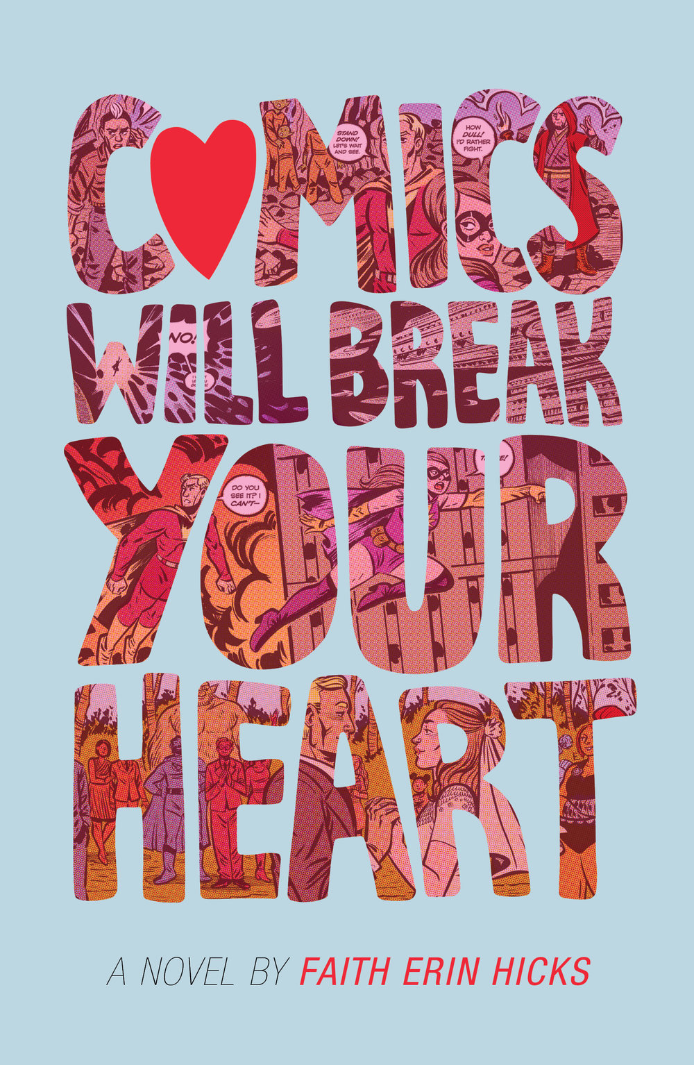 Comics Will Break Your Heart , Faith Erin Hicks  For Roaring Brook Press. Illustration by  Faith Erin Hicks , lettering by Aimee Fleck.