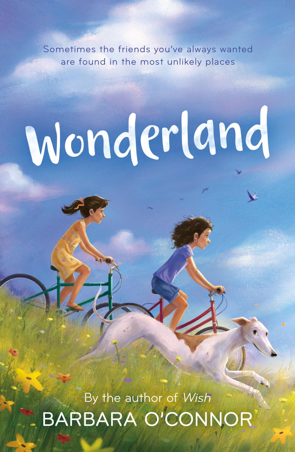 Wonderland , Barbara O'Connor  For Farrar, Straus and Giroux BYR. Illustration by  Jen Bricking .