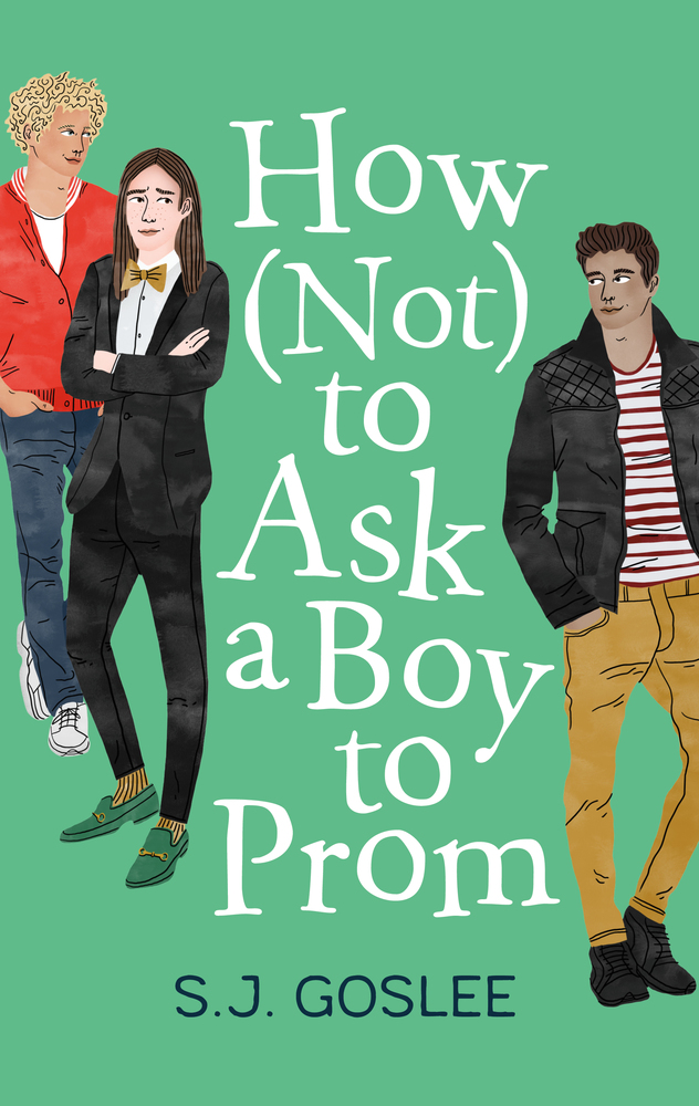 How (Not) To Ask a Boy to Prom , S.J. Goslee  For Roaring Brook Press. Illustration by  Bodil Jane .