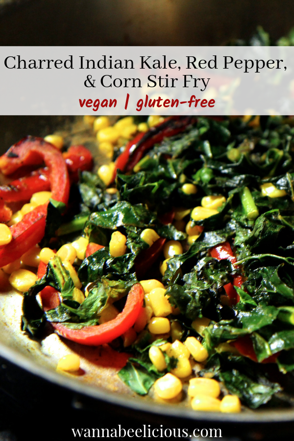 Charred Indian Kale, Red Pepper and Corn Stir Fry | WannaBee Chef