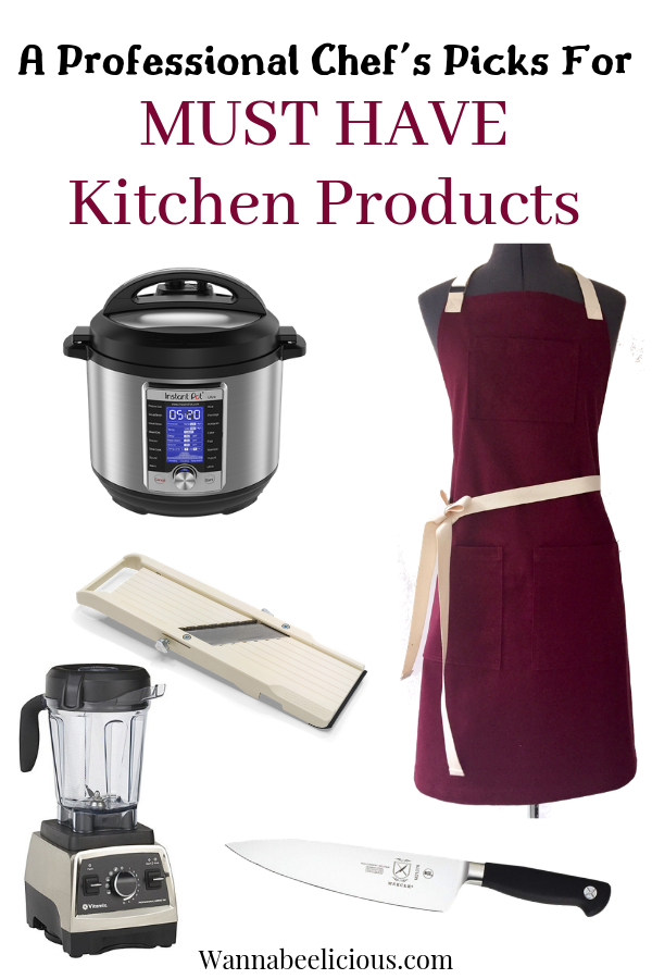 A Professional Chef's Picks for MUST HAVE Kitchen Products