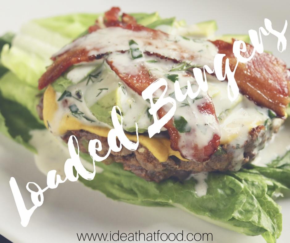 Loaded Burgers I'd Eat That Food