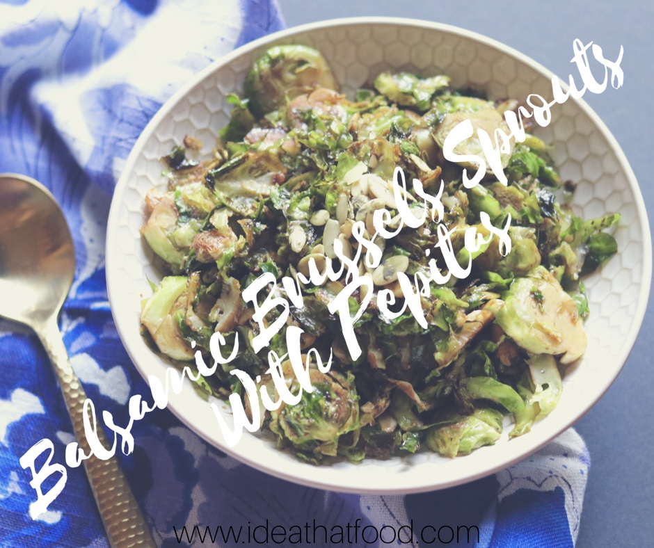 Balsamic Brussels Sprouts with Pepitas I'd Eat That Food