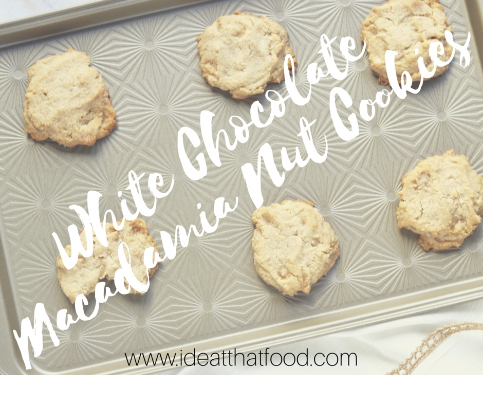White Chocolate Macadamia Nut Cookies I'd Eat That Food