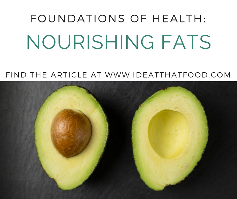Foundations of Health: Nourishing Fats by I'd Eat That Food