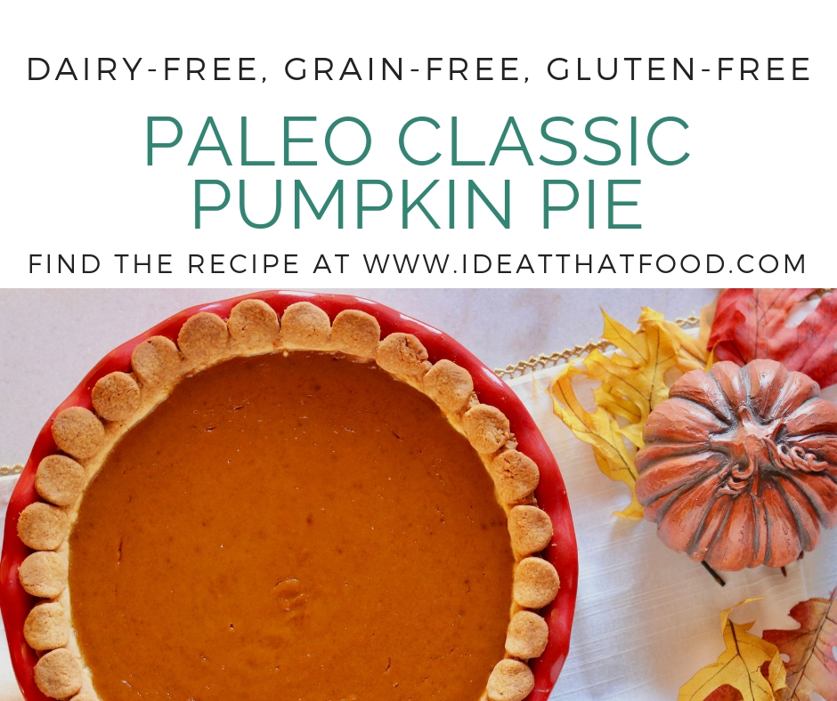 Paleo Classic Pumpkin Pie by I'd Eat That Food