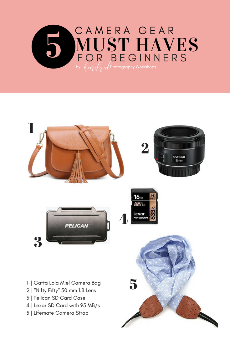 """""""5 Camera Gear Must Haves"""" by  Kindred Photography Workshops  Blog"""