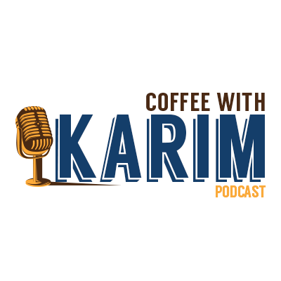 Coffee with Karim Podcast