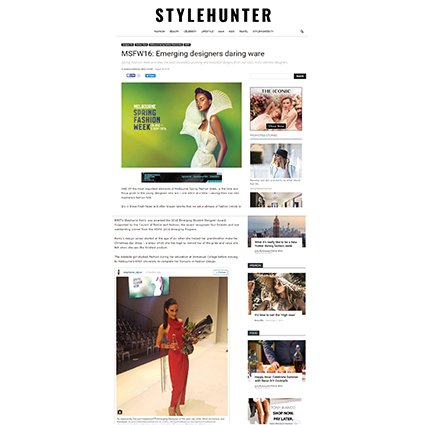 STYLE HUNTER - AUGUST 2016  Online article 'Melbourne Spring Fashion Week 2016: Emerging designers daring ware'
