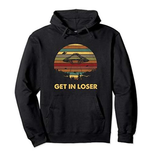 Get In Loser Hoodie