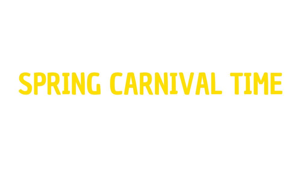 Copy of SPRING CARNIVAL TIME.jpg