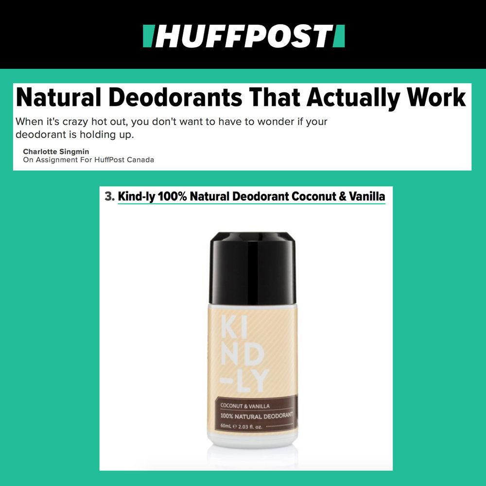 HuffPost Canada - KIND-LY 100% Natural Deodorant Coconut & Vanilla was featured as one of HuffPost's '10 Natural Deodorants That Actually Work'!