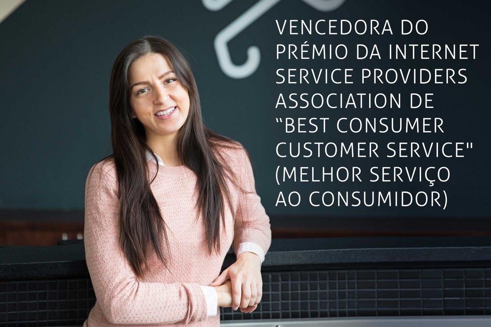 """Vencedora do prémio da Internet Service Providers Association de """"Best Consumer Customer Service"""" (Melhor serviço ao consumidor)"""