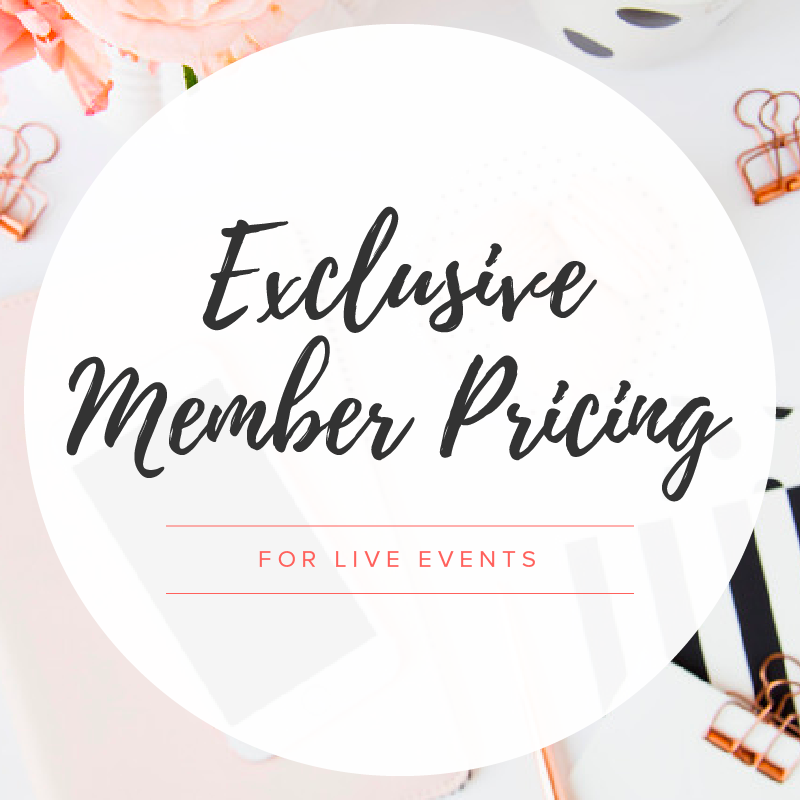 EXCLUSIVE MEMBER PRICING FOR LIVE EVENTS