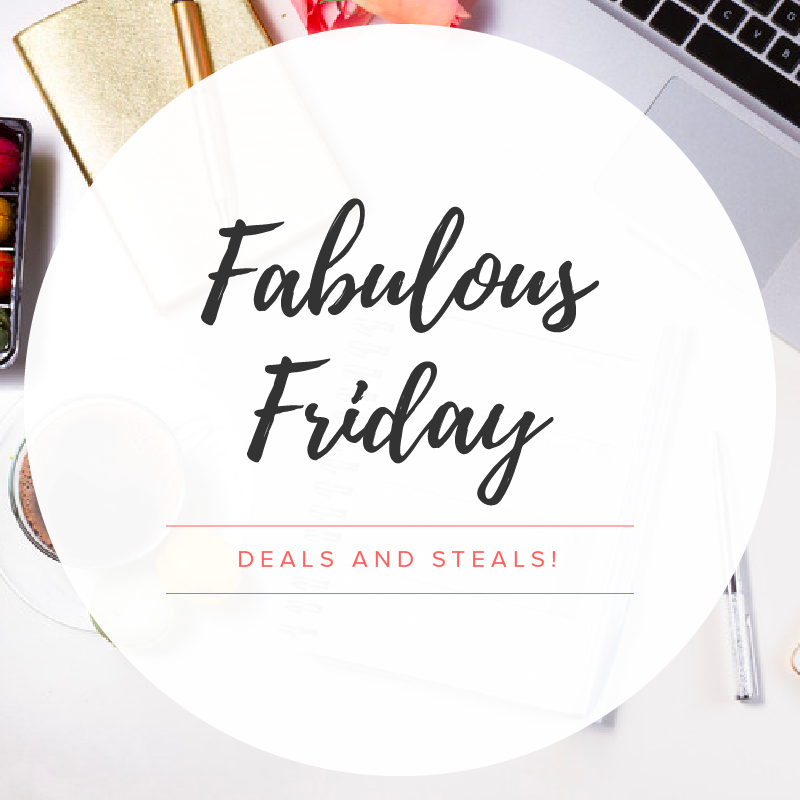 FAB FRIDAY DEALS AND STEALS