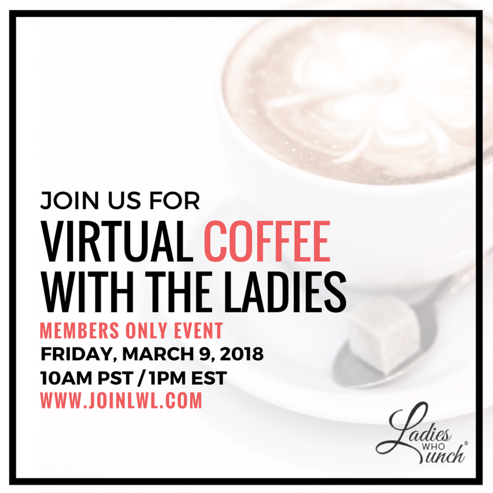 Inviting all the LWL Members for our March's Virtual Coffee with the Ladies.  A casual coffee chat discussion how we can stay productive.