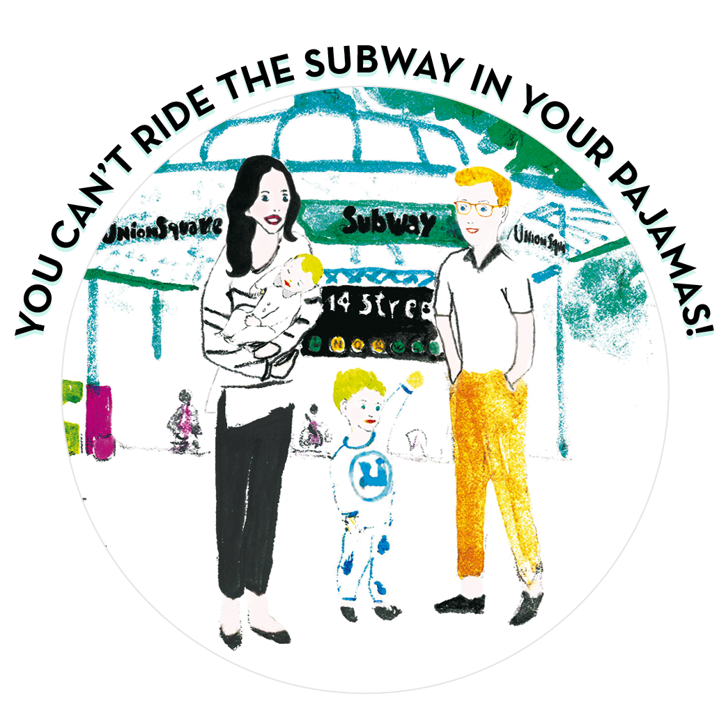 You Can't Ride The Subway In Your Pajamas