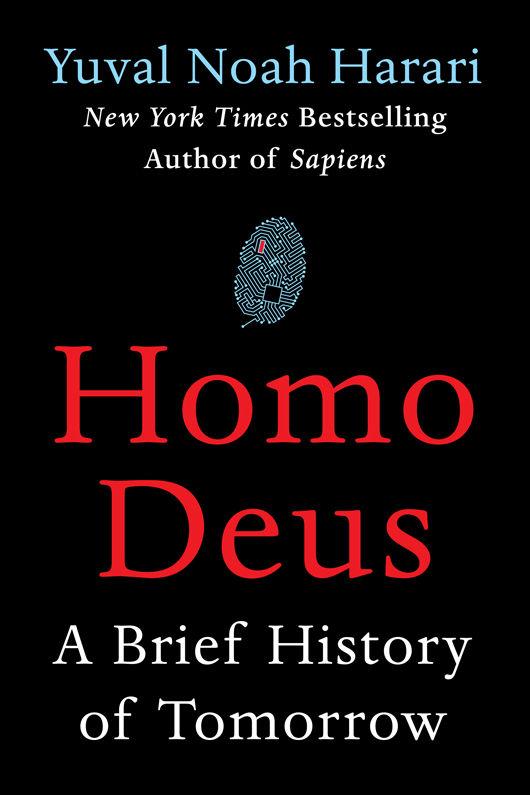 homo deus - by Yuval Noah Harari