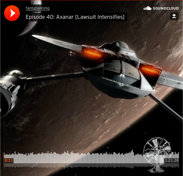Fansplaining podcast - Episode 40: Axanar Lawsuit