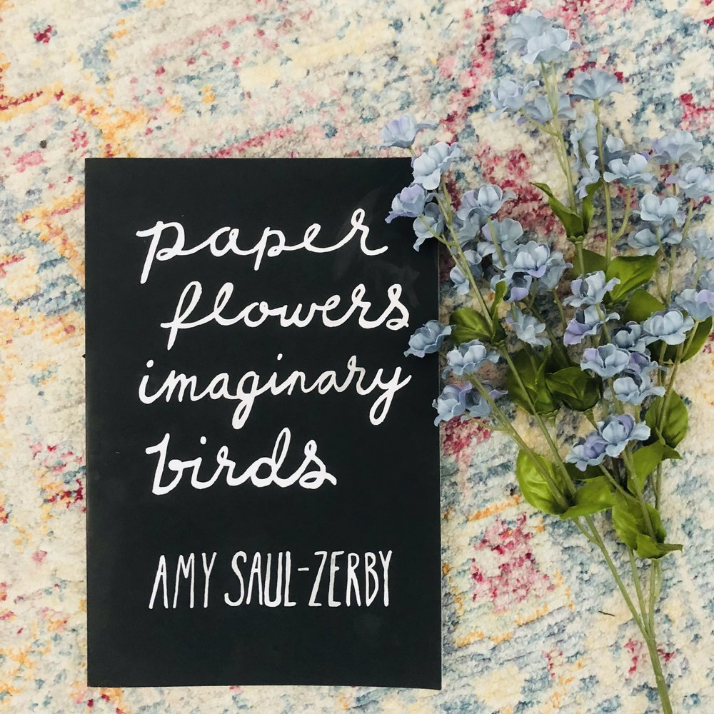 'Paper Flowers Imaginary Birds' - By Amy Sault-Zerby