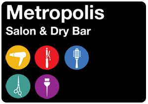 Metropolis Salon & Dry Bar