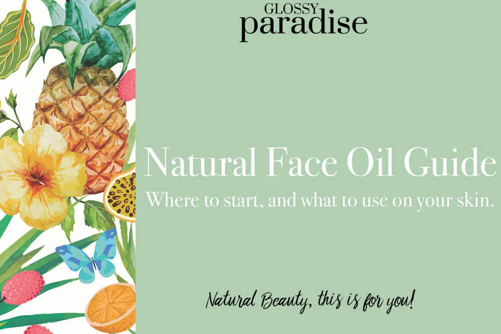 Natural Face Oil Guide