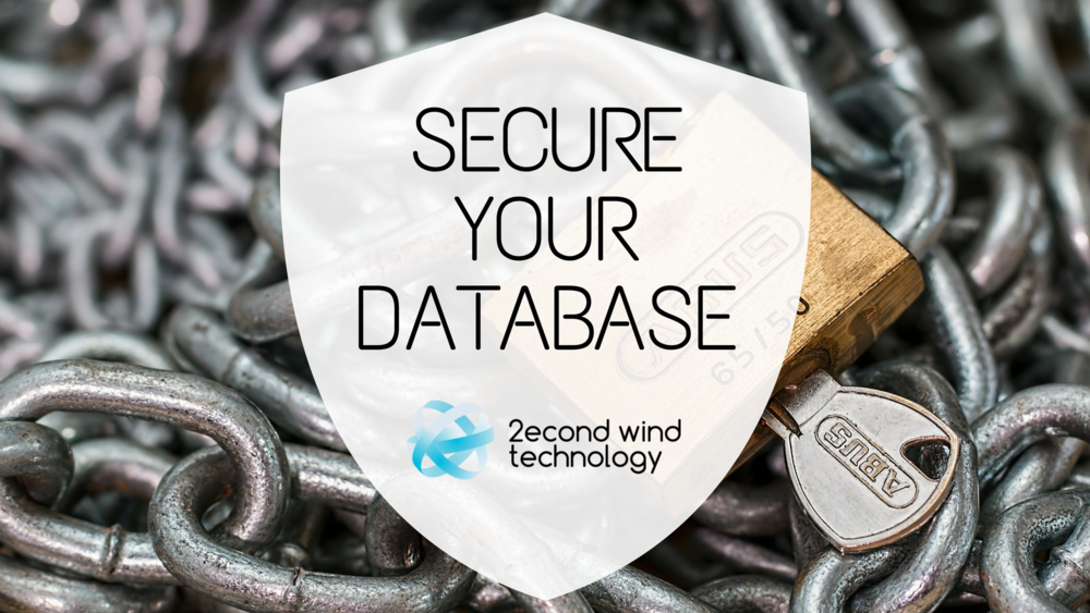 Secure Your Database Chicago IT 2econd Wind