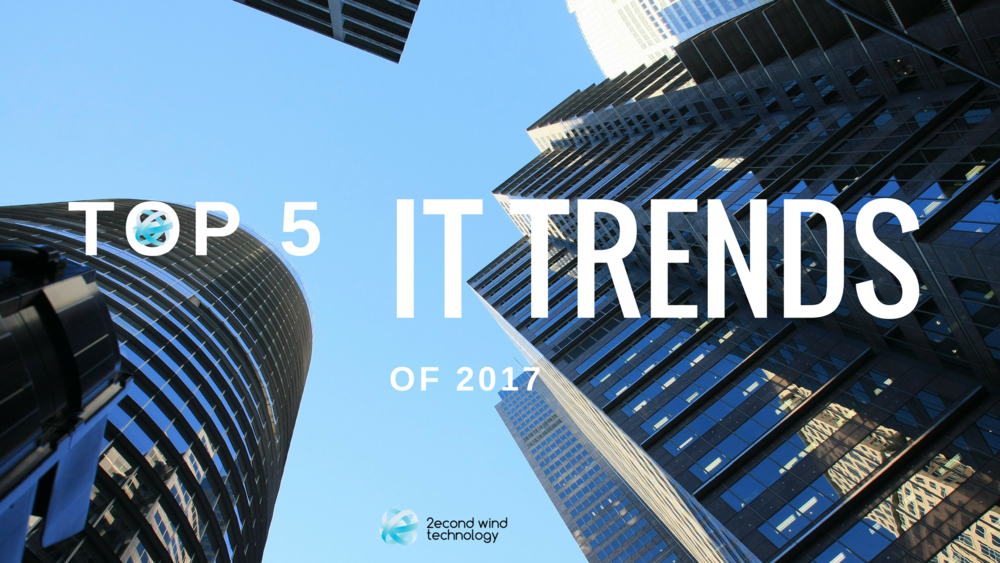 2econd Wind Technology Top 5 IT Trends of 2017 Chicago IT