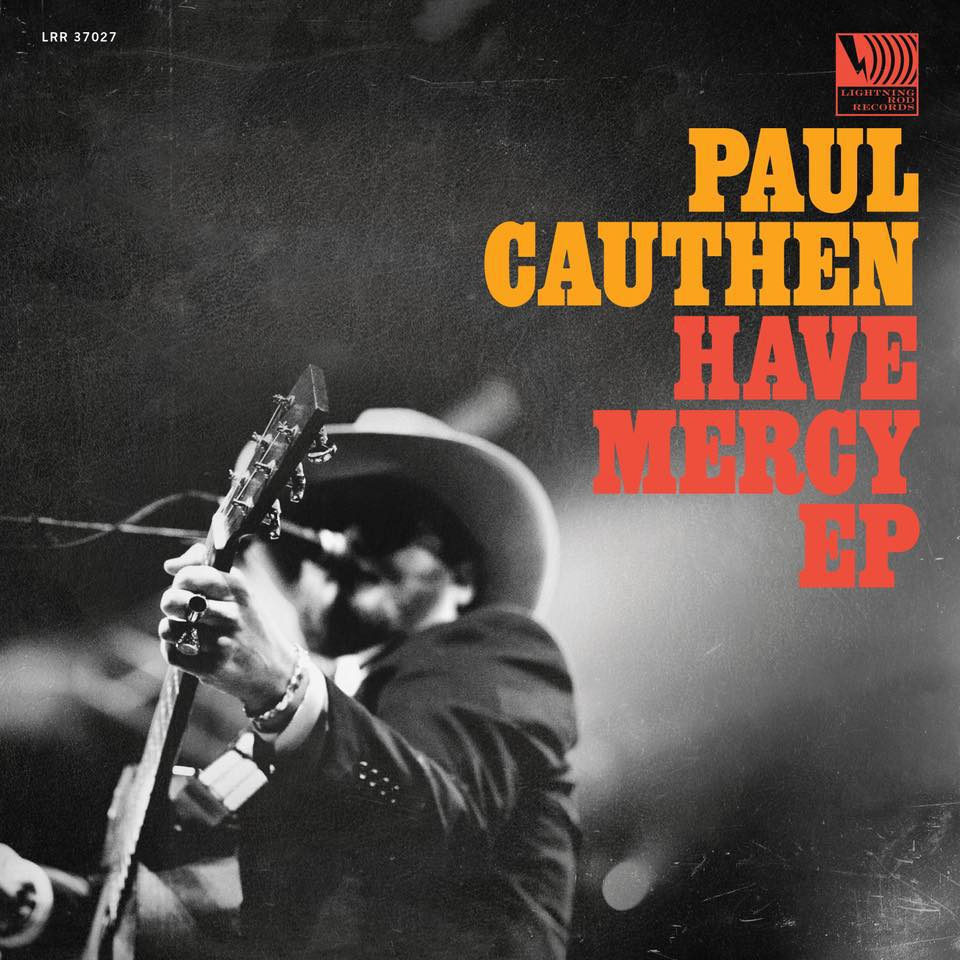 Paul Cauthen-Have Mercy EP  -
