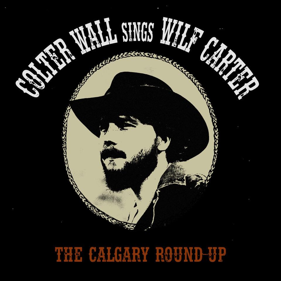 Colter Wall -  Calgary Round-Up (single) -