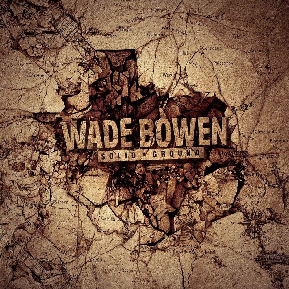 Wade Bowen - Solid Ground -