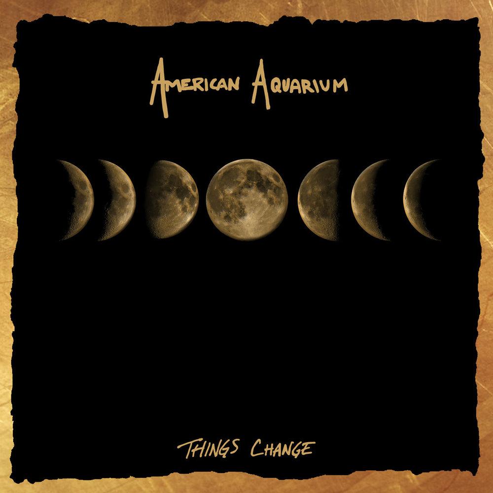 American Aquarium -Things Change -