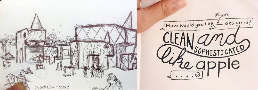 Left: Coachella sketch | Right: doodles, popular request I get from clients