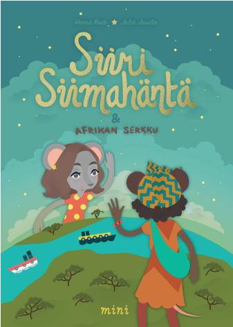 Siiri Siimahäntä ja Afrikan serkku  -kirjassa Siiri saa kaukaisen vieraan, kun kylään saapuu Sara Hiirenluurannikolta. Julkaistu 1.4.2018 (Mini Kustannus).